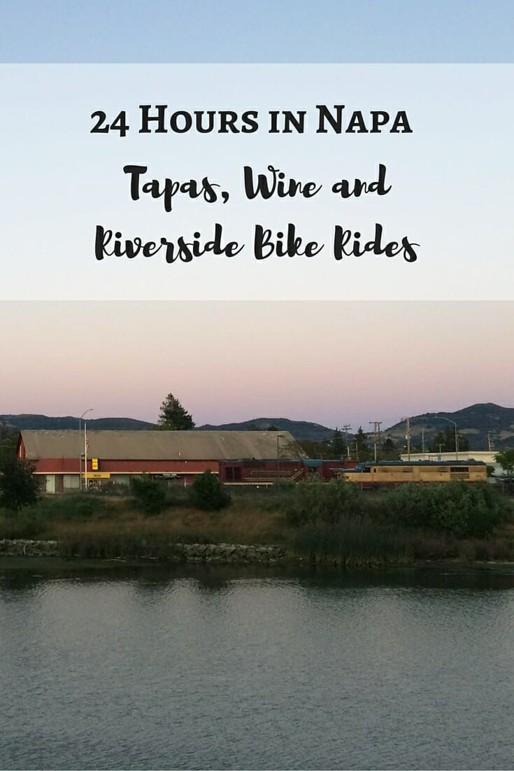 24 Hours in Napa_Tapas, Wine and Riverside Bike Rides